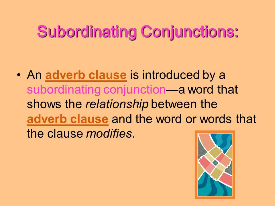 Subordinating Conjunctions: