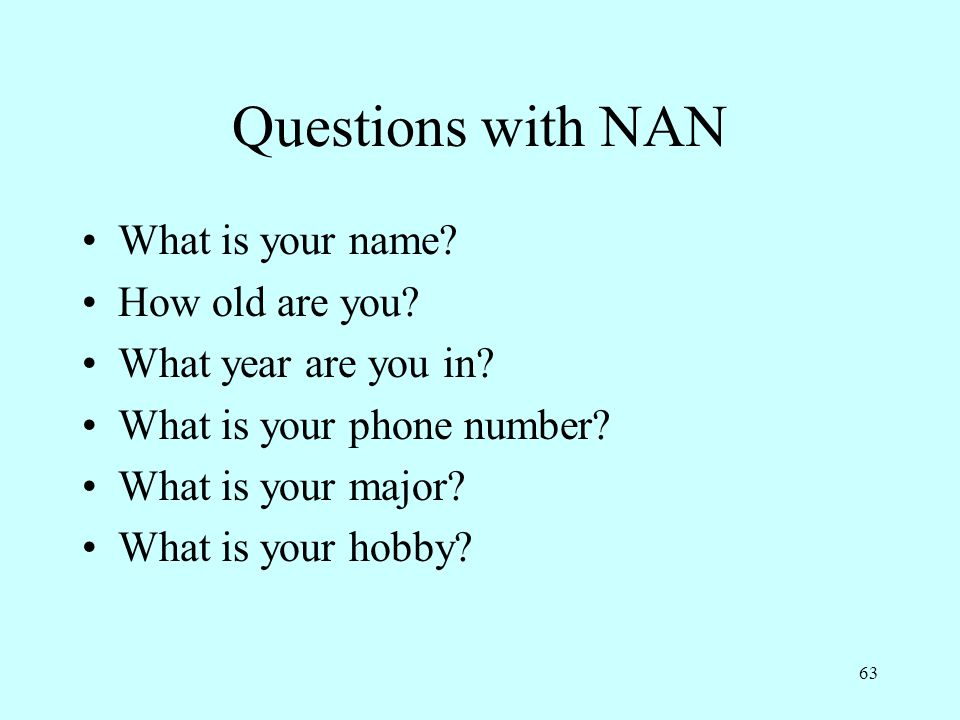 Questions with NAN What is your name How old are you