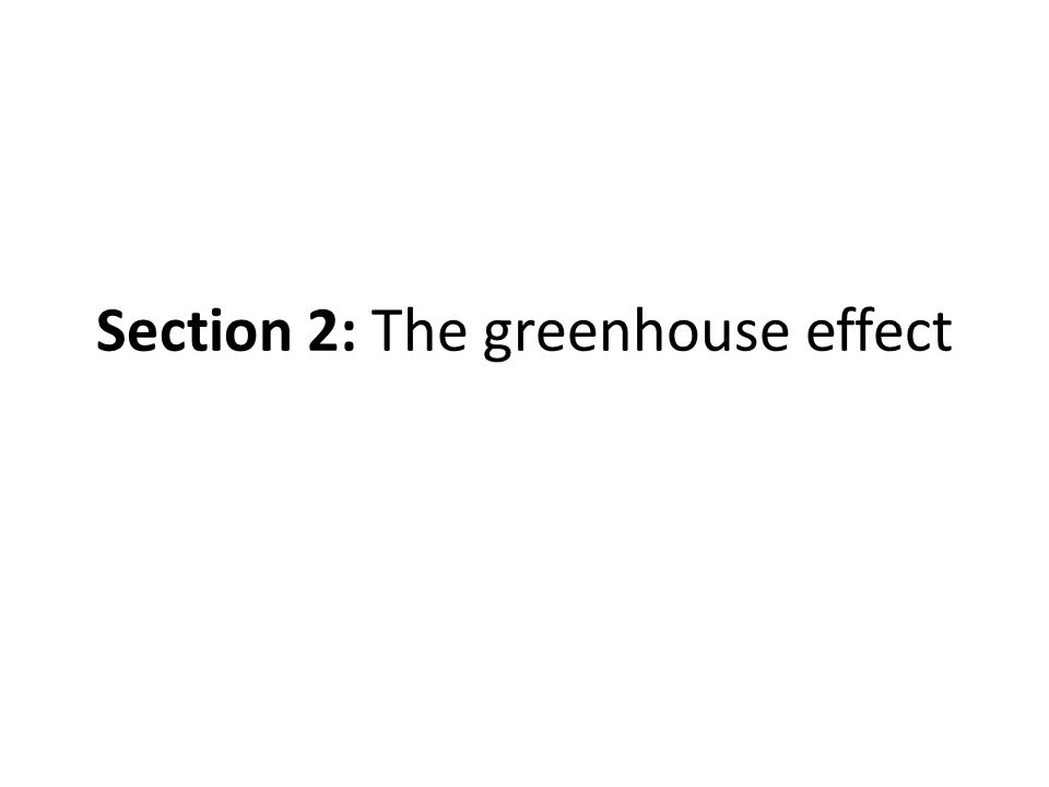 Section 2: The greenhouse effect
