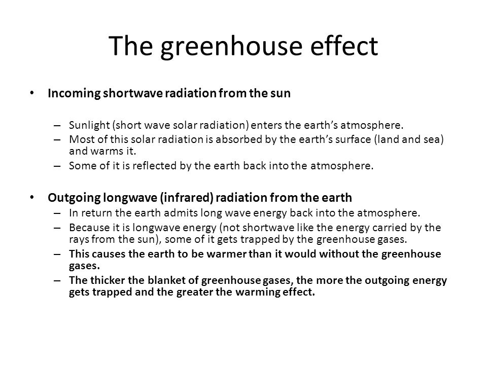 The greenhouse effect Incoming shortwave radiation from the sun