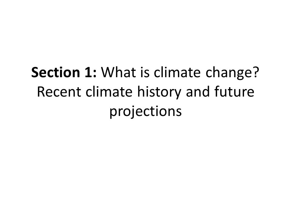 Section 1: What is climate change