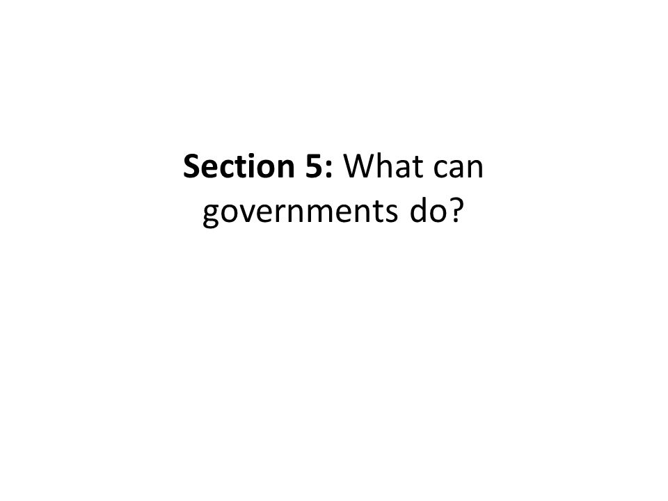 Section 5: What can governments do