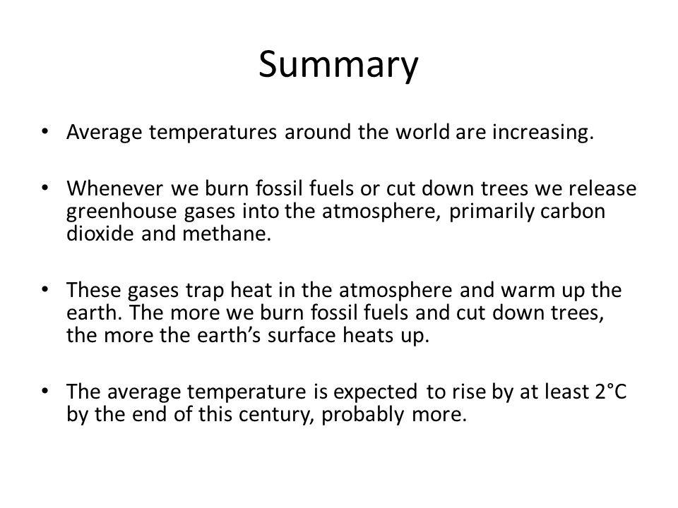 Summary Average temperatures around the world are increasing.