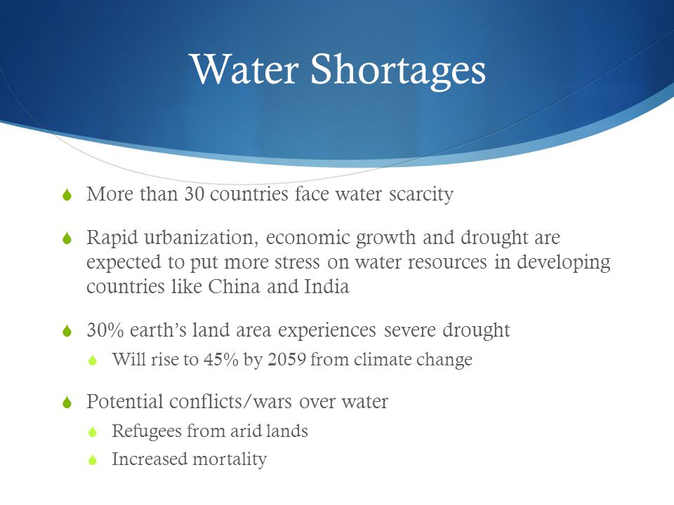 Water Shortages More than 30 countries face water scarcity