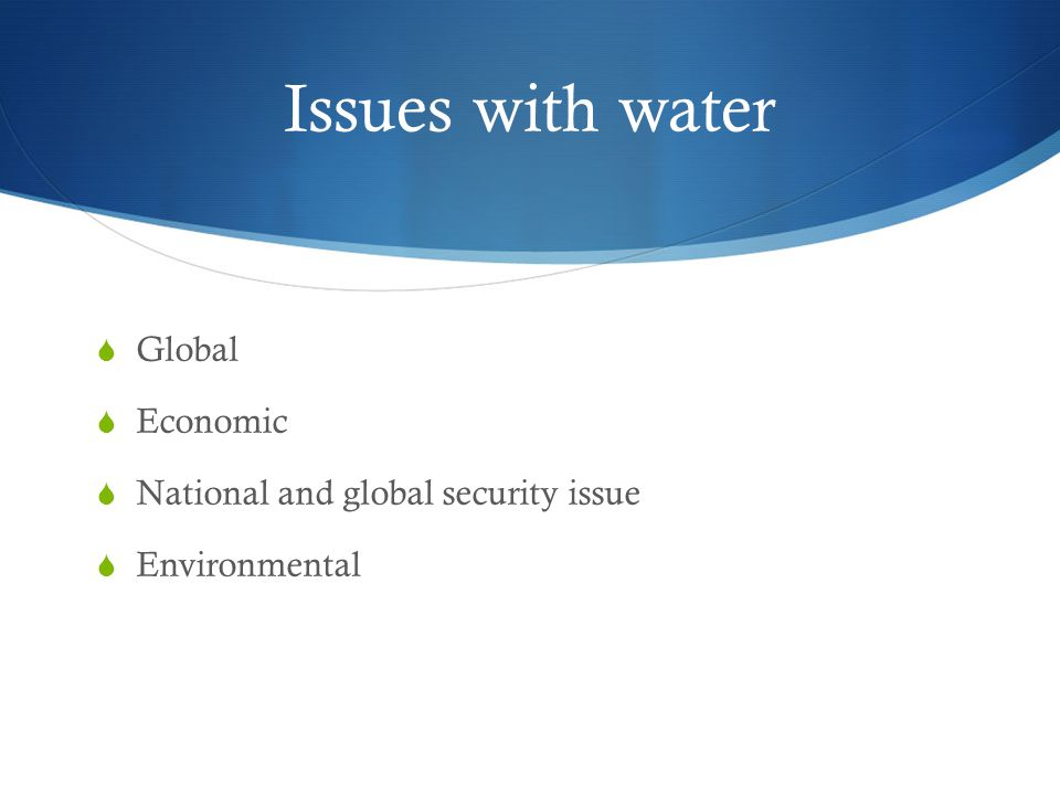 Issues with water Global Economic National and global security issue