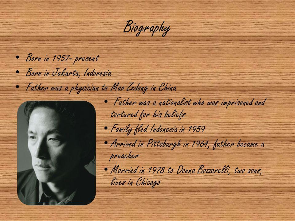 Biography Born in 1957- present Born in Jakarta, Indonesia