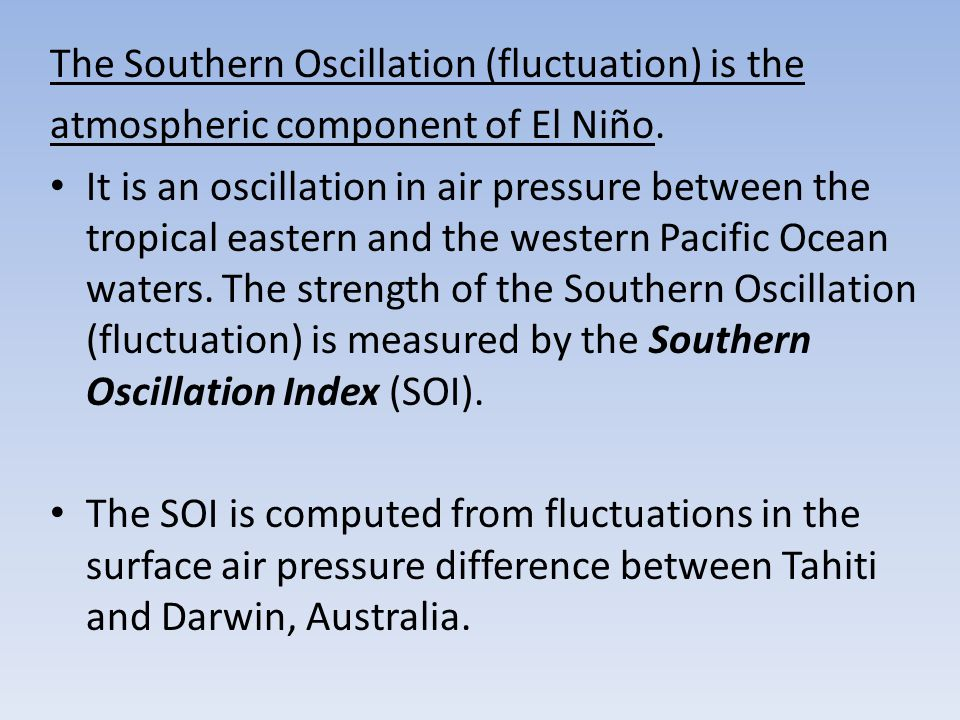 The Southern Oscillation (fluctuation) is the