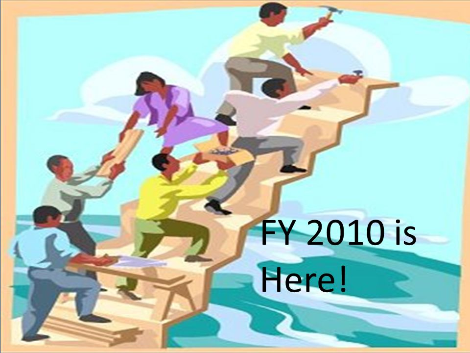 FY 2010 is Here!