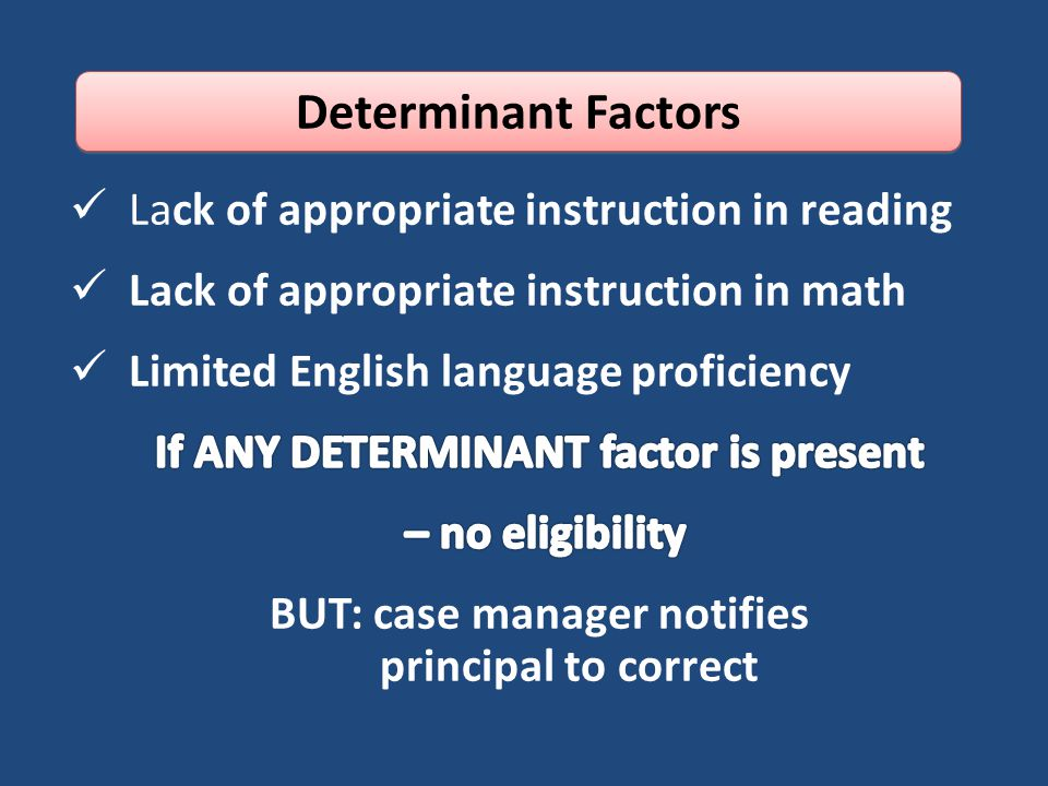 Determinant Factors Lack of appropriate instruction in reading