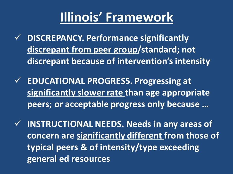 Illinois' Framework DISCREPANCY. Performance significantly discrepant from peer group/standard; not discrepant because of intervention's intensity.