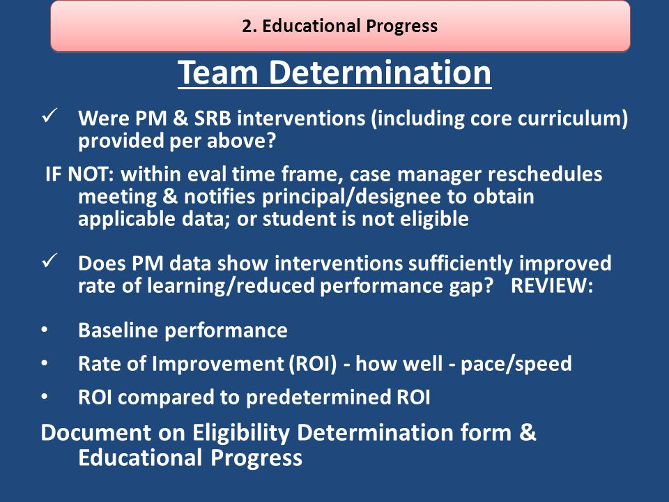 2. Educational Progress Team Determination. Were PM & SRB interventions (including core curriculum) provided per above