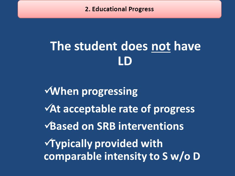 The student does not have LD