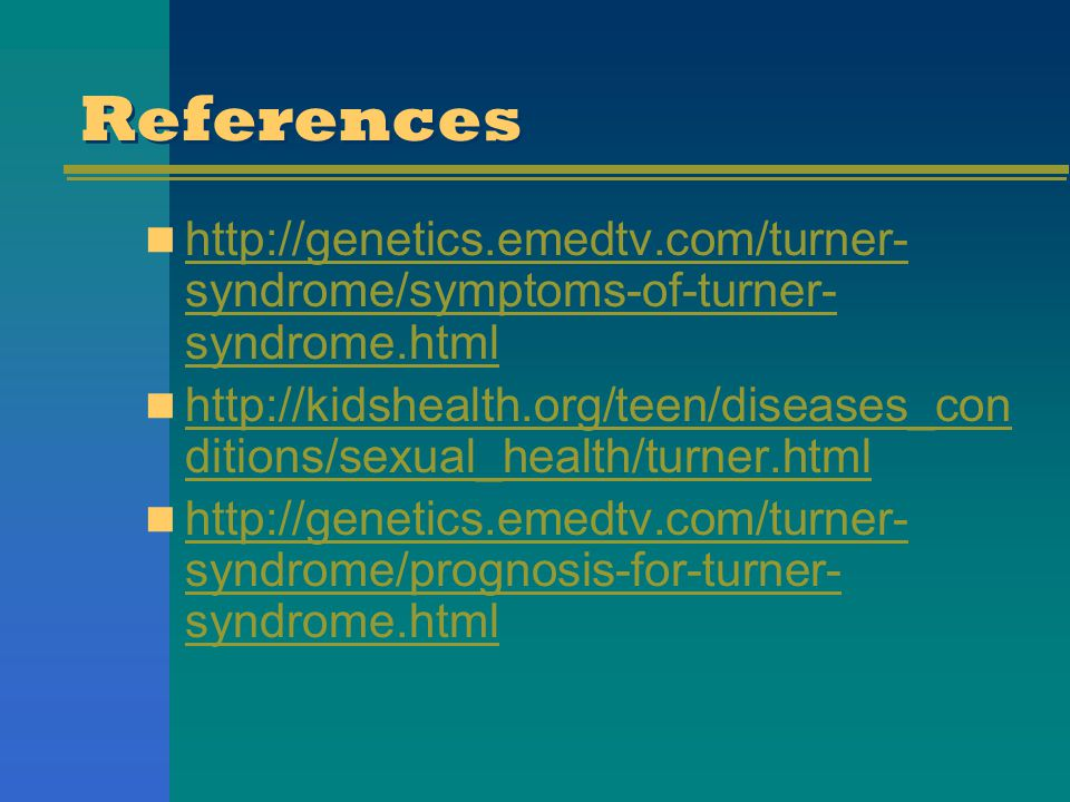 References http://genetics.emedtv.com/turner-syndrome/symptoms-of-turner-syndrome.html.