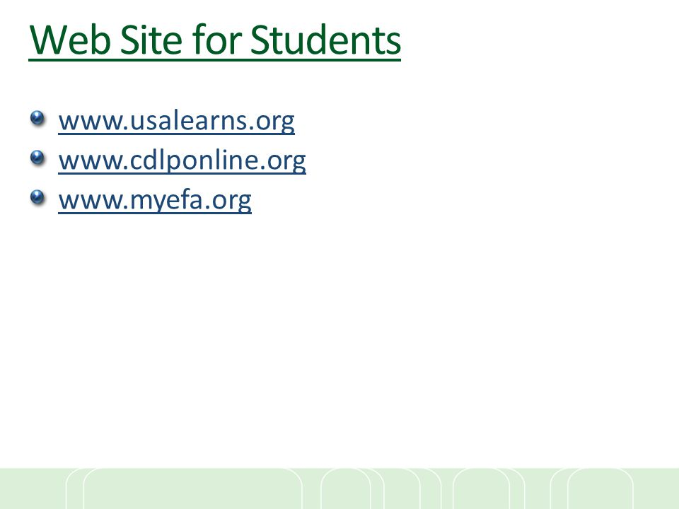Web Site for Students www.usalearns.org www.cdlponline.org