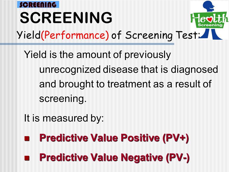 SCREENING Yield(Performance) of Screening Test: