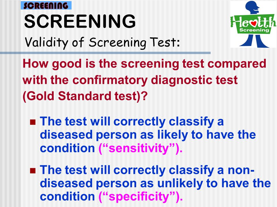 SCREENING Validity of Screening Test:
