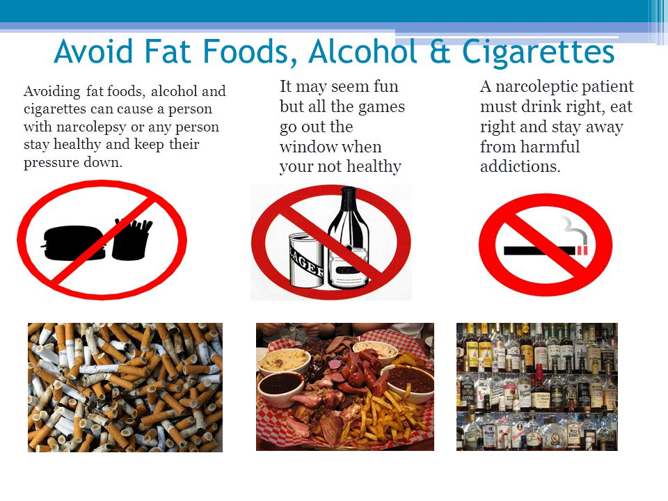Avoid Fat Foods, Alcohol & Cigarettes