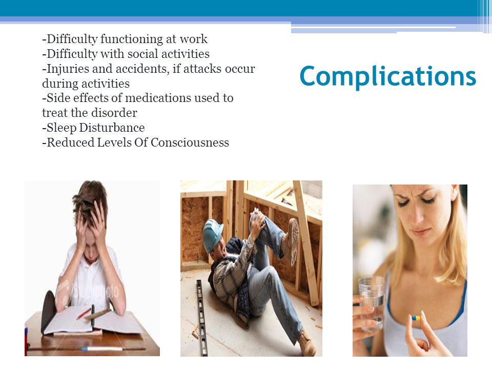 Complications -Difficulty functioning at work