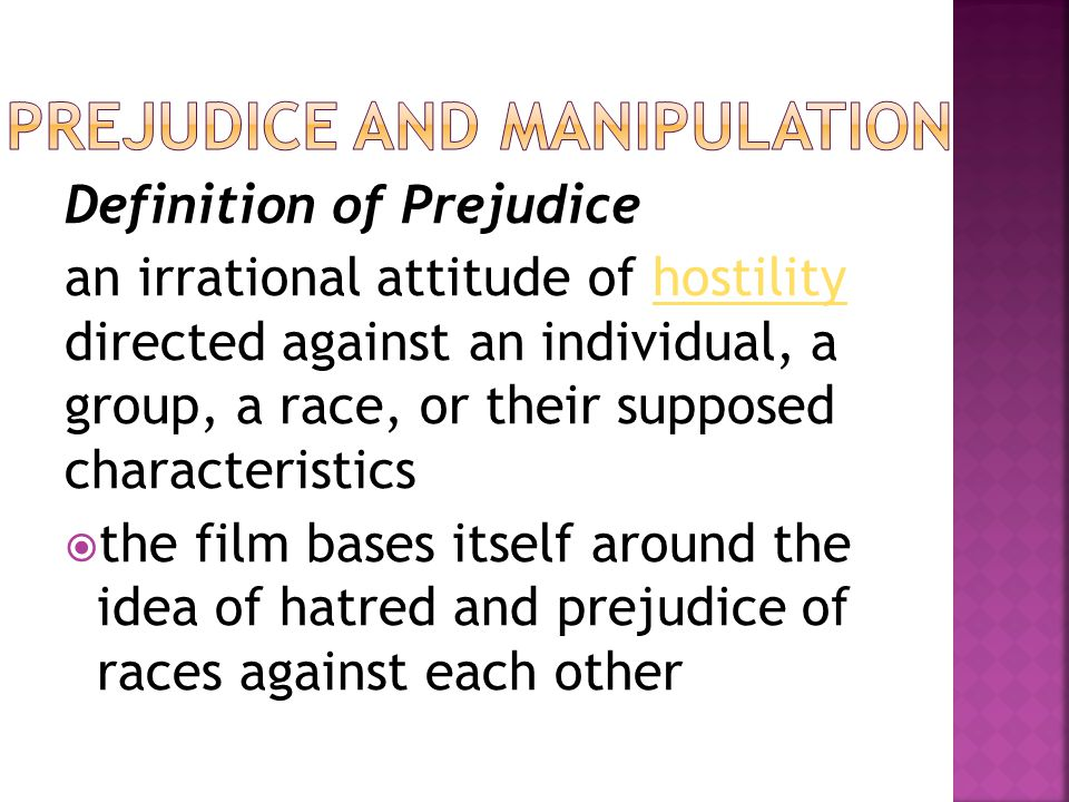 Prejudice and manipulation