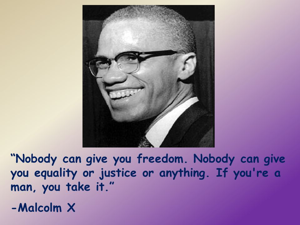 Nobody can give you freedom