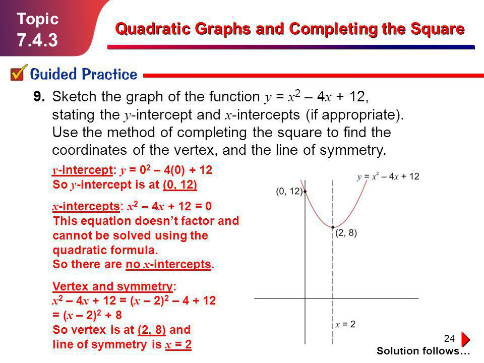 7.4.3 Topic Quadratic Graphs and Completing the Square Guided Practice