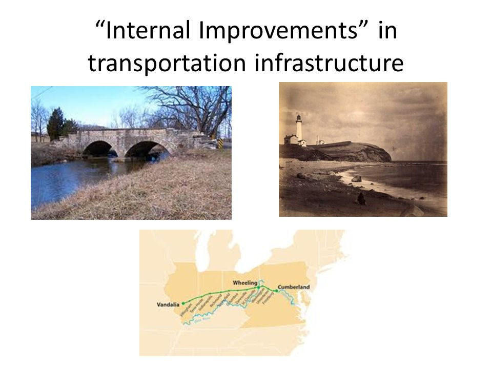 Internal Improvements in transportation infrastructure
