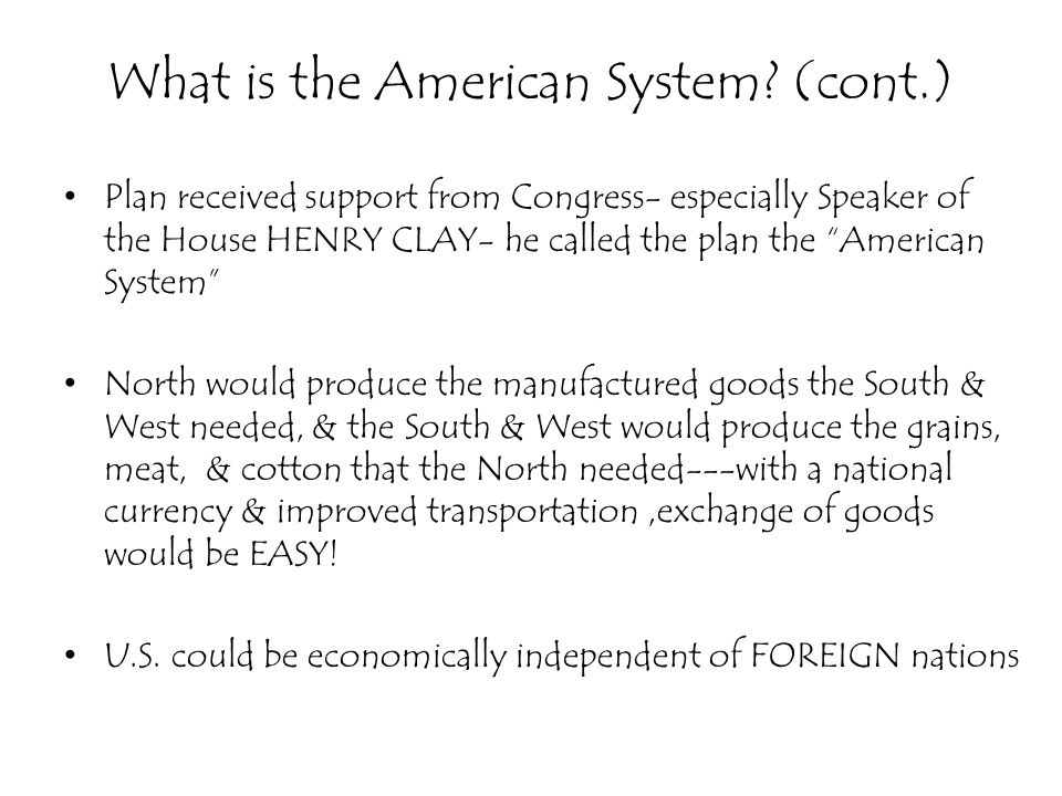 What is the American System (cont.)