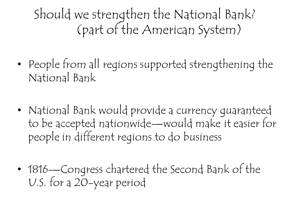 Should we strengthen the National Bank (part of the American System)