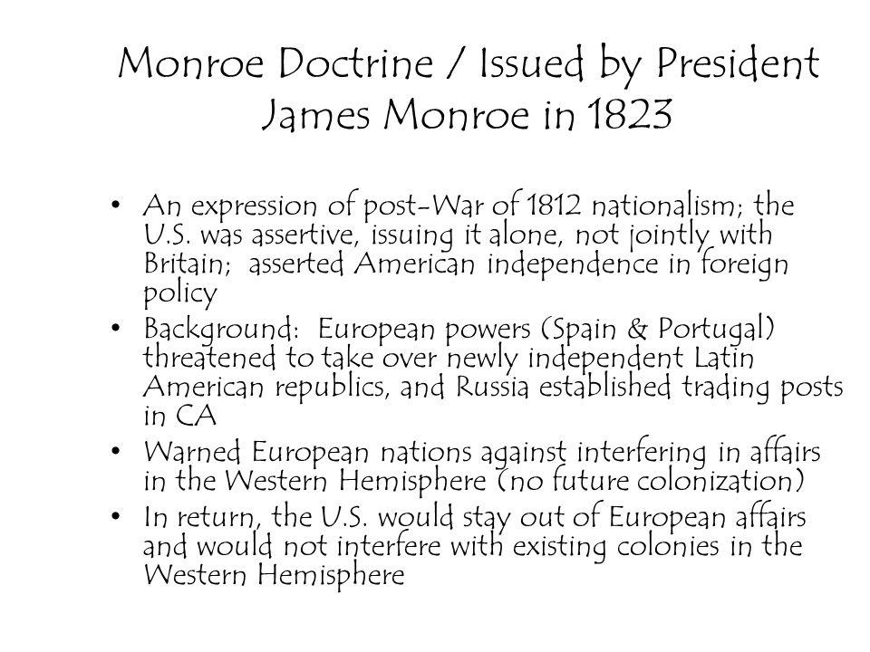 Monroe Doctrine / Issued by President James Monroe in 1823