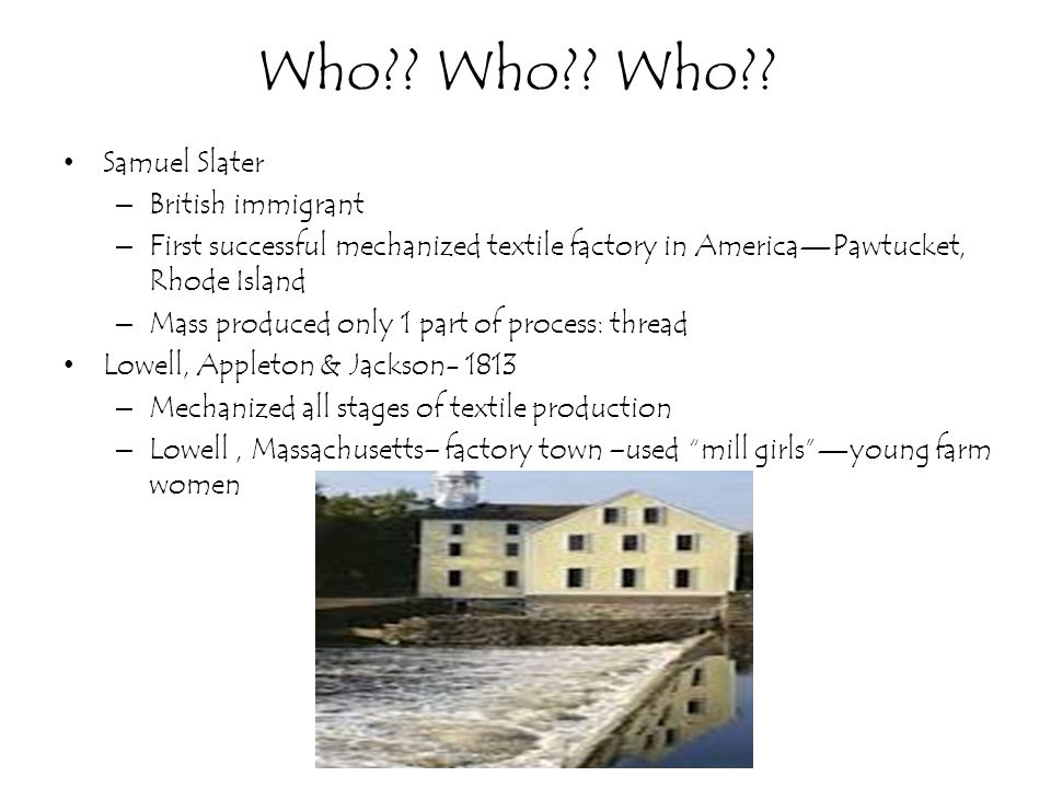 Who Who Who Samuel Slater British immigrant