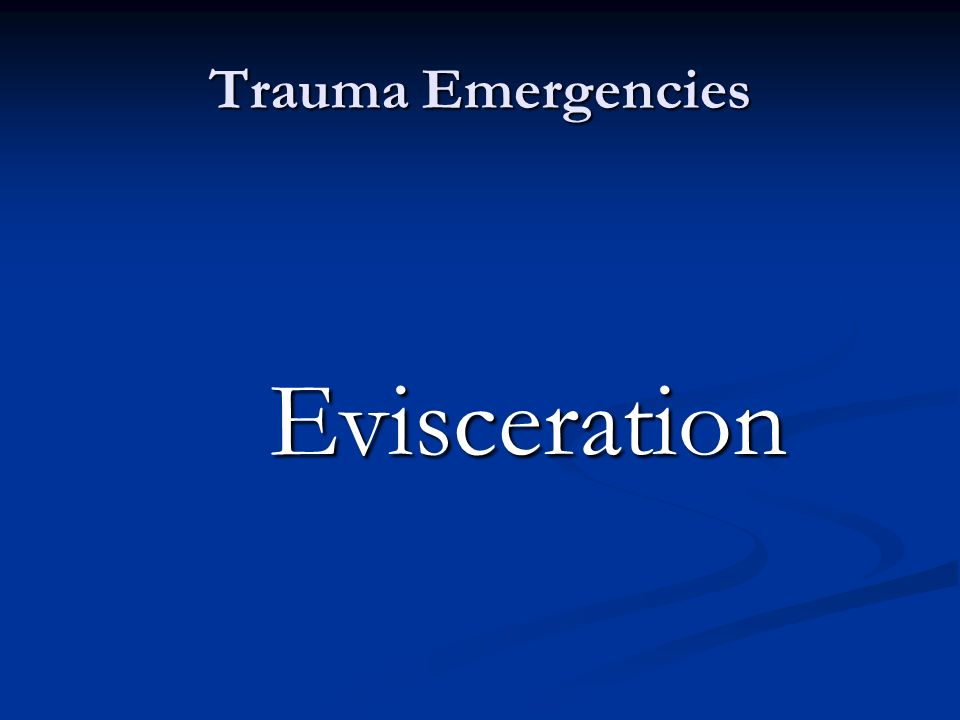 Trauma Emergencies Evisceration
