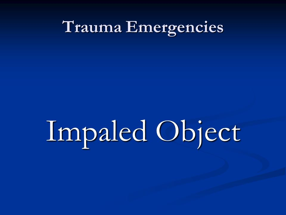 Trauma Emergencies Impaled Object