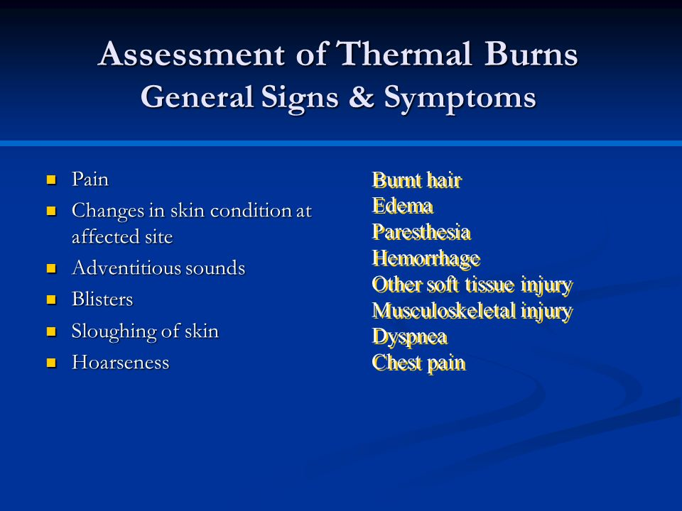 Assessment of Thermal Burns General Signs & Symptoms
