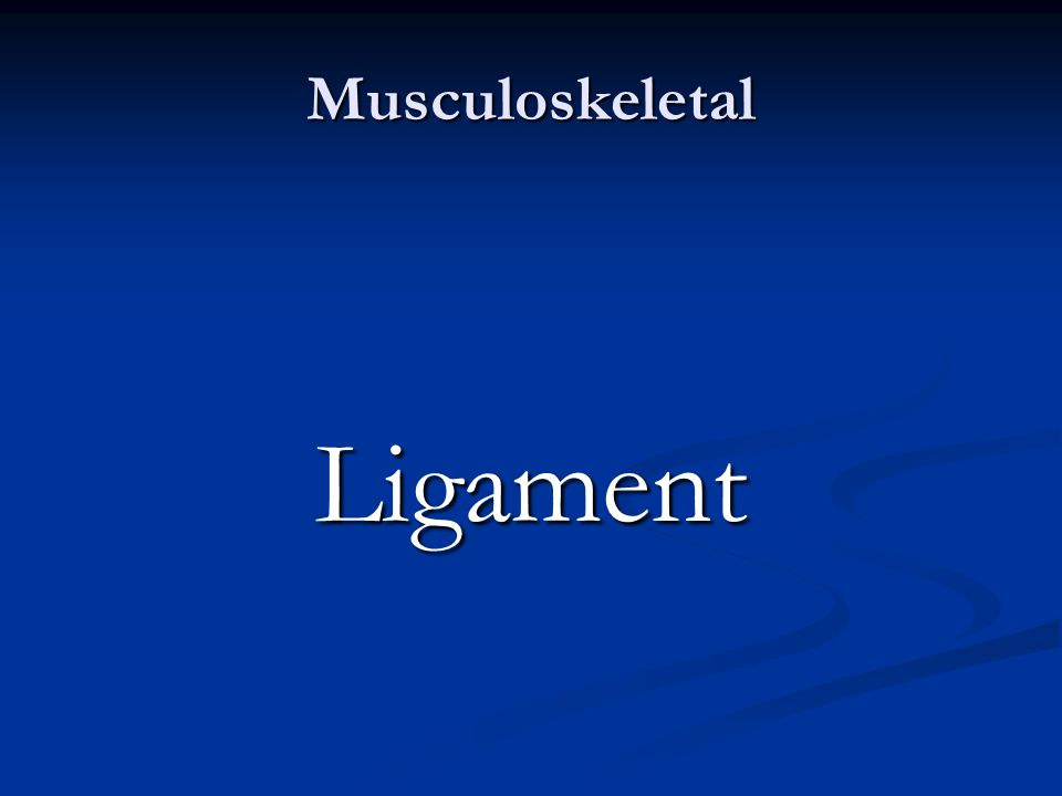 Musculoskeletal Ligament