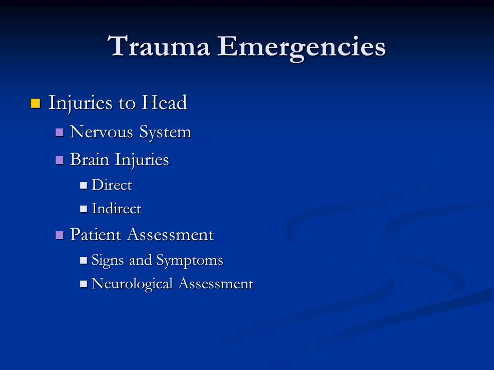 Trauma Emergencies Injuries to Head Nervous System Brain Injuries