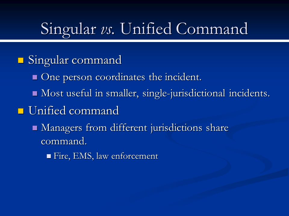 Singular vs. Unified Command