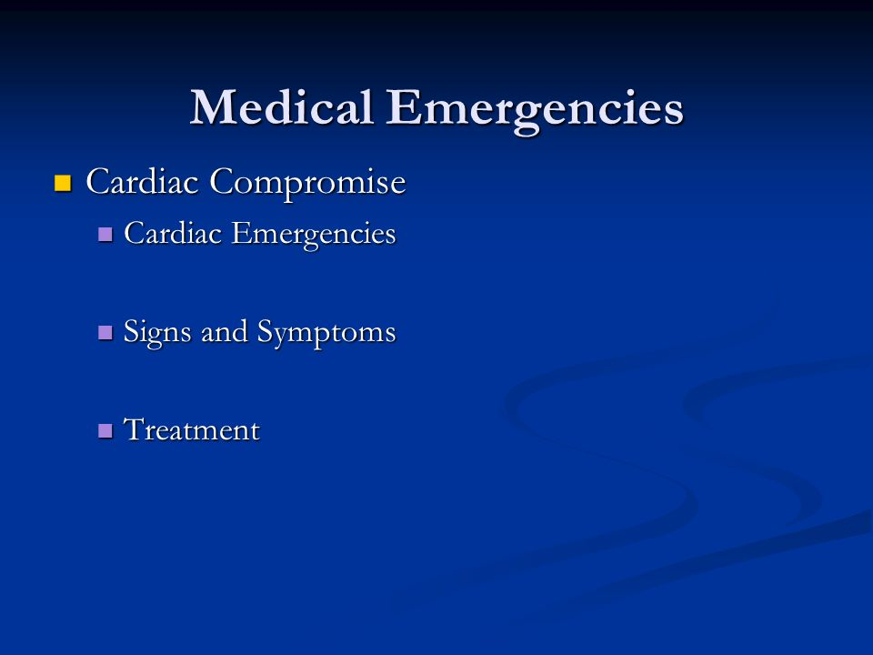Medical Emergencies Cardiac Compromise Cardiac Emergencies