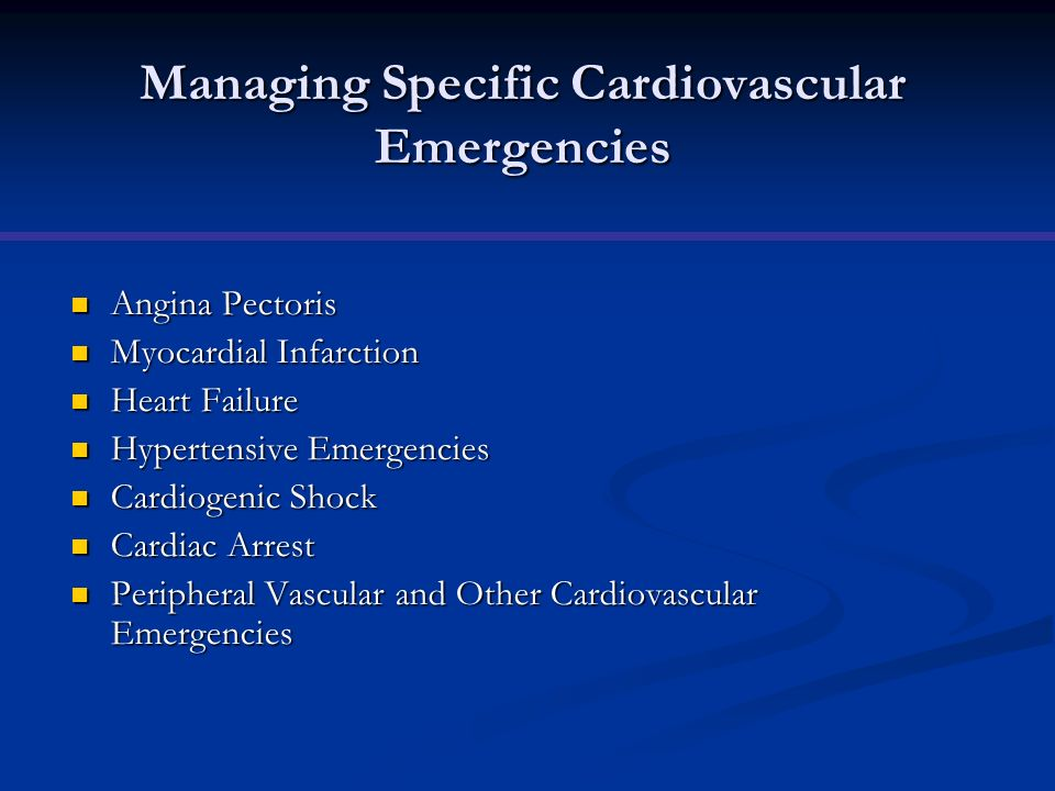 Managing Specific Cardiovascular Emergencies