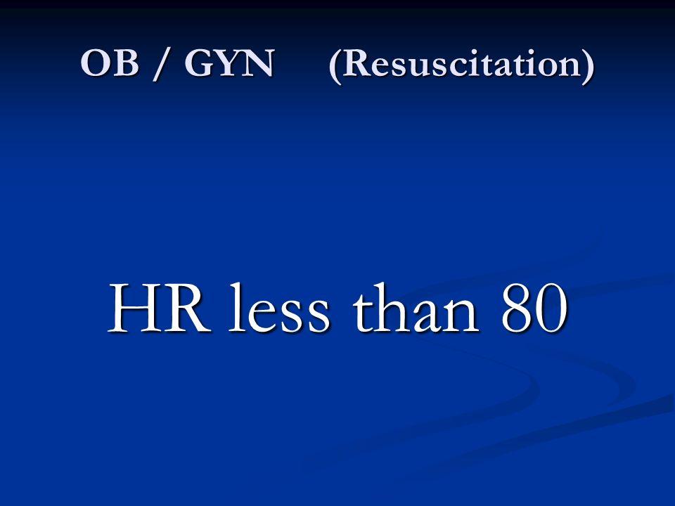 OB / GYN (Resuscitation)