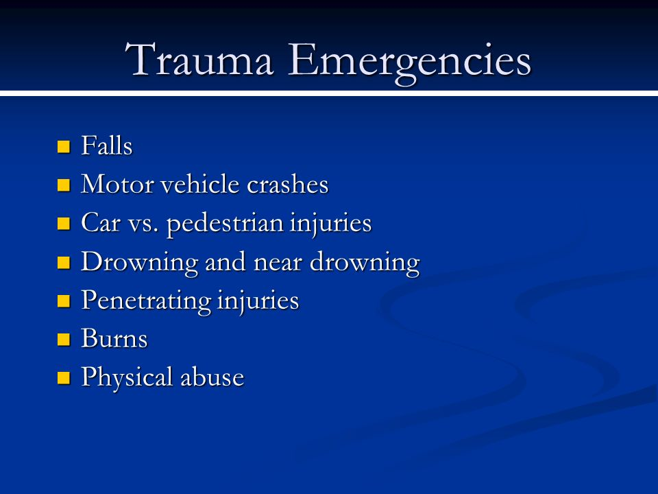 Trauma Emergencies Falls Motor vehicle crashes