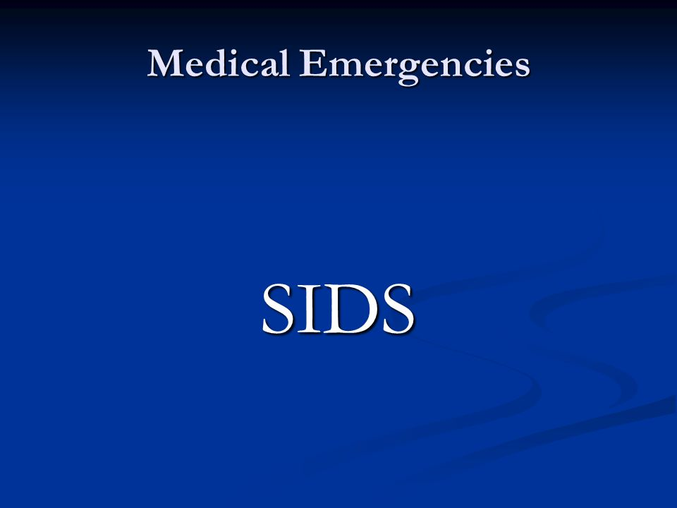 Medical Emergencies SIDS