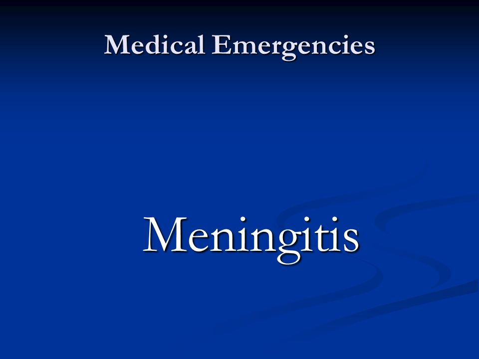 Medical Emergencies Meningitis