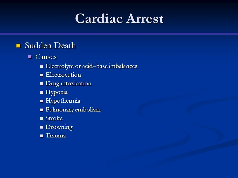 Cardiac Arrest Sudden Death Causes Electrolyte or acid–base imbalances
