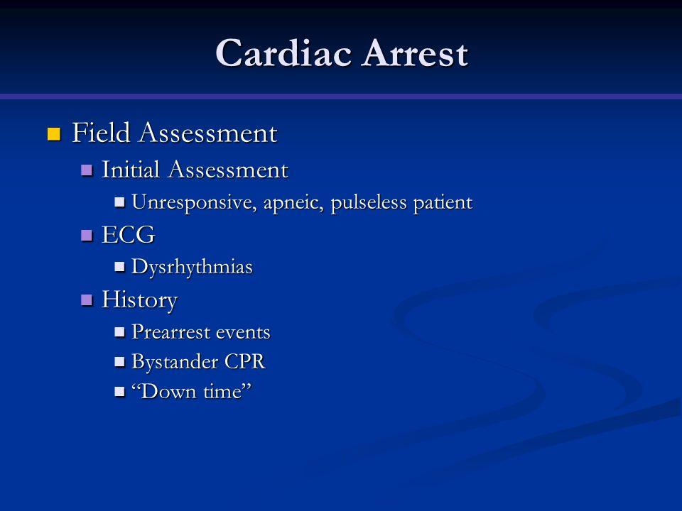 Cardiac Arrest Field Assessment Initial Assessment ECG History