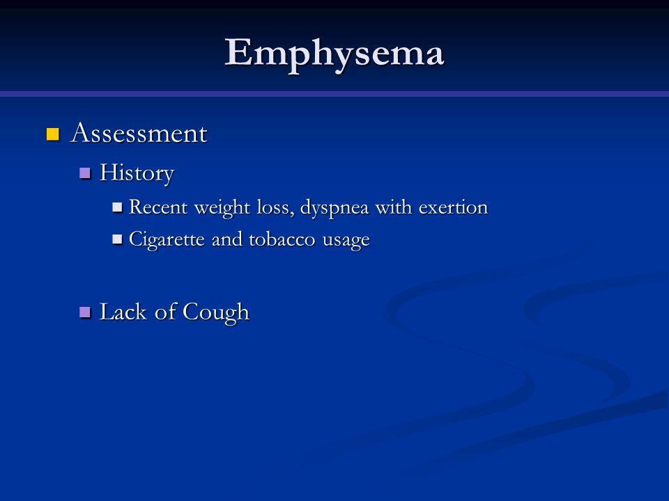 Emphysema Assessment History Lack of Cough