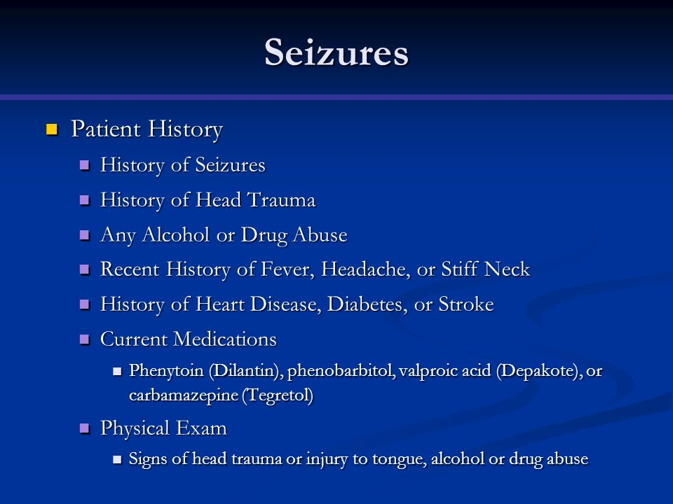 Seizures Patient History History of Seizures History of Head Trauma
