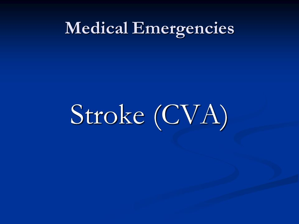 Medical Emergencies Stroke (CVA)