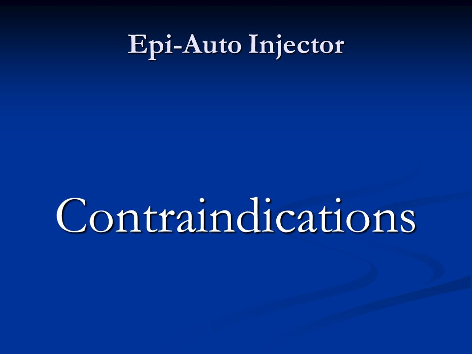 Epi-Auto Injector Contraindications