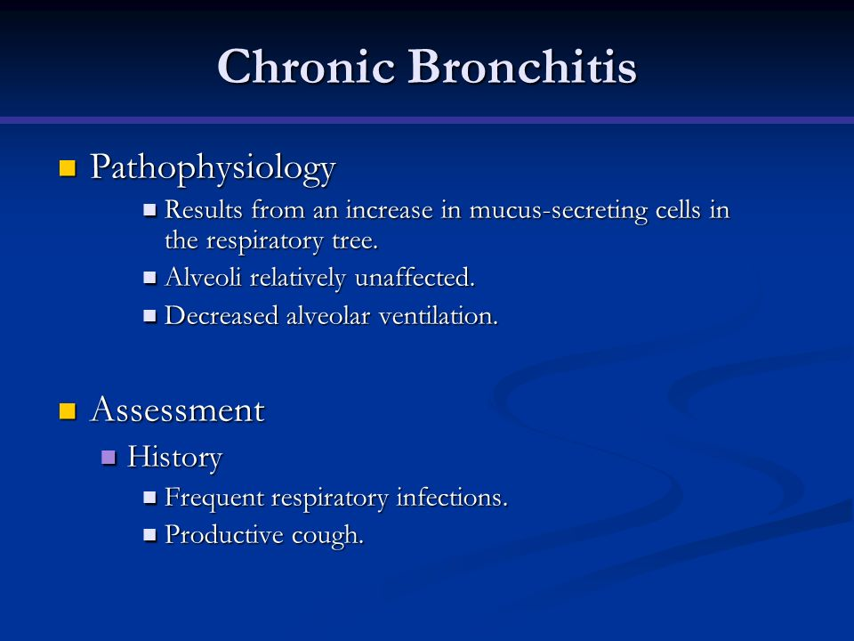 Chronic Bronchitis Pathophysiology Assessment History