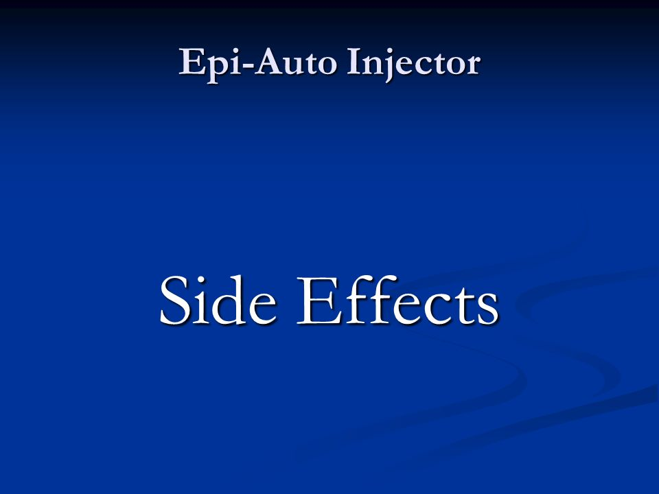 Epi-Auto Injector Side Effects